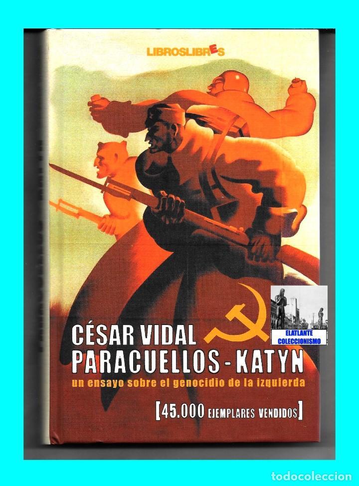 Libros: PARACUELLOS - KATYN - UN ENSAYO SOBRE EL GENOCIDIO DE LA IZQUIERDA - CÉSAR VIDAL TERROR ROJO CHECAS - Foto 3 - 122968423