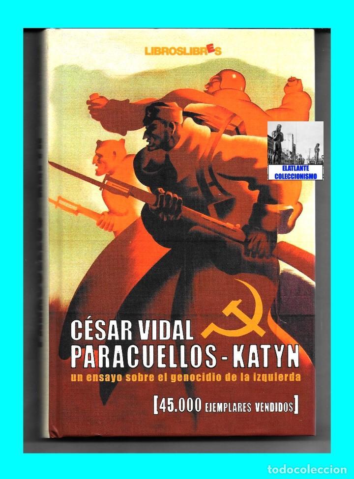 Libros: PARACUELLOS - KATYN - UN ENSAYO SOBRE EL GENOCIDIO DE LA IZQUIERDA - CÉSAR VIDAL TERROR ROJO CHECAS - Foto 4 - 122968423