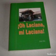 Libros: LIBRO OH LACIANA MI LACIANA. Lote 123606575