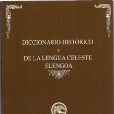 Libros: SERDANIOL : DICCIONARIO HISTÓRICO Y DE LA LENGUA CELESTE ELENGOA.. Lote 143414297