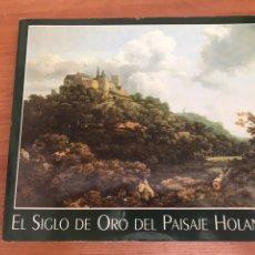 Libros: EL SIGLO DE ORO DEL PAISAJE HOLANDÉS. Lote 127930268