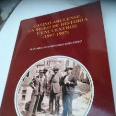 Libros: CASINO ABULENSE, UN SIGLO DE HISTORIA Y ENCUENTROS, 1897-1997. Lote 129171080