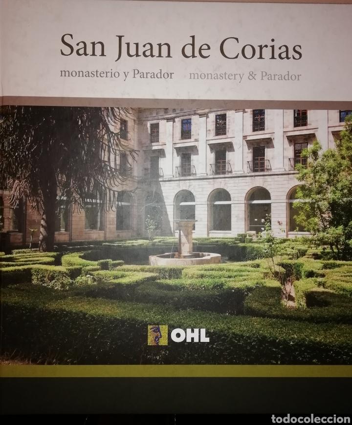 LIBRO SAN JUAN DE CORIAS, MONASTERIO Y PARADOR (Libros Nuevos - Historia - Otros)