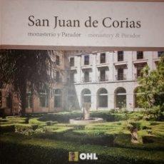 Libros: LIBRO SAN JUAN DE CORIAS, MONASTERIO Y PARADOR. Lote 129546803