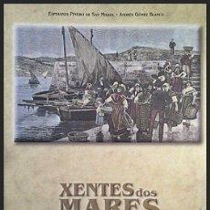 Libros: XENTES DOS MARES DE FERROL....EDITADO 1996. Lote 130941600