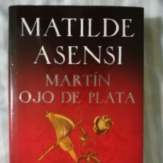 Libros: MARTÍN OJO DE PLATA - MATILDE ASENSI -. Lote 131015800