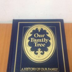 Libros: OUR FAMILY TREE A HISTORY OF OUR FAMILY. Lote 131079156