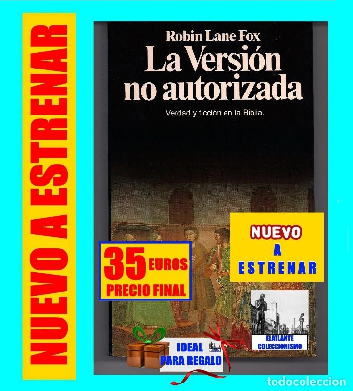 LA VERSIÓN NO AUTORIZADA - VERDAD Y FICCIÓN EN LA BIBLIA - ROBIN LANE FOX - PLANETA - A ESTRENAR (Libros Nuevos - Historia - Otros)