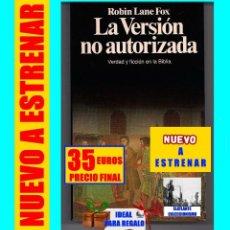 Libros: LA VERSIÓN NO AUTORIZADA - VERDAD Y FICCIÓN EN LA BIBLIA - ROBIN LANE FOX - PLANETA - A ESTRENAR. Lote 131302551