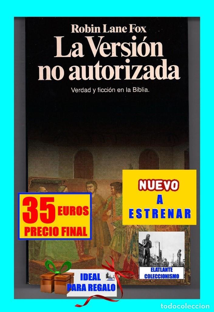 Libros: LA VERSIÓN NO AUTORIZADA - VERDAD Y FICCIÓN EN LA BIBLIA - ROBIN LANE FOX - PLANETA - A ESTRENAR - Foto 2 - 131302551