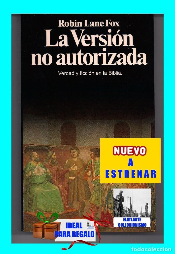 Libros: LA VERSIÓN NO AUTORIZADA - VERDAD Y FICCIÓN EN LA BIBLIA - ROBIN LANE FOX - PLANETA - A ESTRENAR - Foto 3 - 131302551