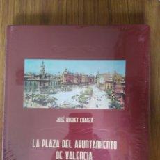 Libros: LA PLAZA DEL AYUNTAMIENTO DE VALENCIA 1890-1962.JOSE HUGUET CHANZA.. Lote 132282398