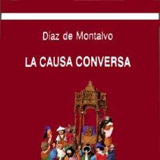 Libri: DIAZ DE MONTALVO. A. LA CAUSA CONVERSA. EDICIÓN, ESTUDIO Y TRADUCCIÓN... 2008.. Lote 132417642