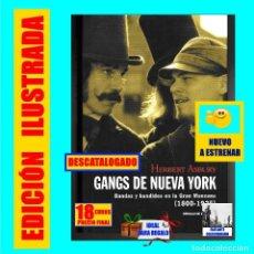 Libros: GANGS GANSTERS DE NUEVA YORK BANDAS Y BANDIDOS EN LA GRAN MANZANA 1800 - 1925 HERBERT ASBURY - NUEVO. Lote 133591922