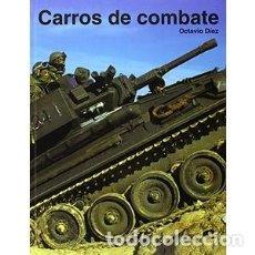 Libros: CARROS DE COMBATE (2006) - OCTAVIO DIEZ CAMARA - ISBN: 9788480559270. Lote 133685734