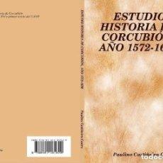 Libros: ESTUDIO HISTORIA DE CORCUBIÓN, AÑO 1572-1630. Lote 134304990