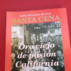 Libros: CARTAGENA SEMANA SANTA SANTA CENA. ORO VIEJO DE PASIÓN CALIFORNIA. ANDRÉS HERNÁNDEZ MARTÍNEZ. Lote 134838191