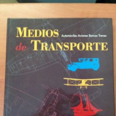 Libros: HISTORIA DE LOS MEDIOS DE TRANSPORTE AUTOS AVIONES BARCOS TRENES. Lote 134969638