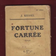 Libros: FORTUNE CARRÉE, POR: J. KESSEL, ROMAN,LES ÉDITIONS DE FRANCE, ESCRITO EN FRANCÉS. 432 PÁG. LH385. Lote 136784930