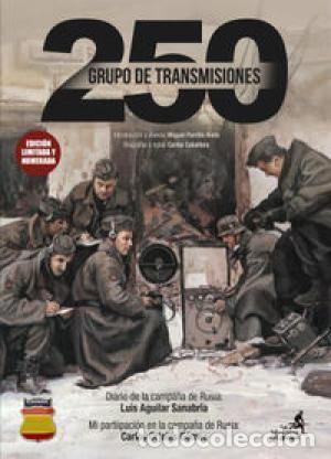 GRUPO DE TRANSMISIONES 250 DE LA DIVISION AZUL DIARIO DE LA CAMPAÑA DE RUSIA LUIS AGUILAR (Libros Nuevos - Historia - Otros)