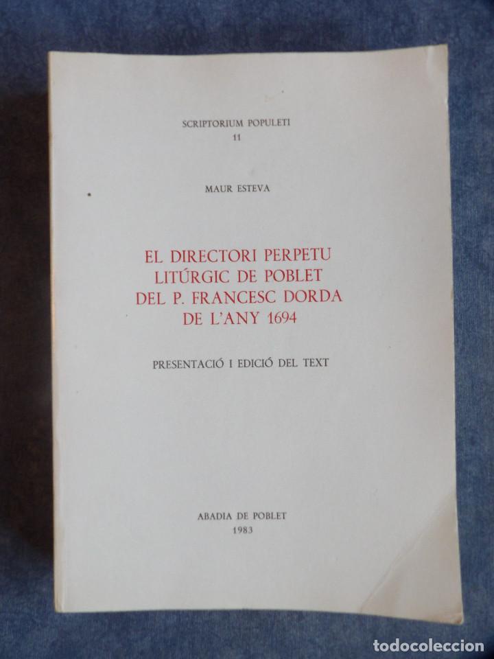 EL DIRECTORI PERPETU LITÚRGIC DE POBLET DEL P. FRANCESC DORDA DE L'ANY 1694 (Libros Nuevos - Historia - Otros)