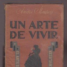Libros: UN ARTE DE VIVIR ANDRE MAUROIS 253 PAGINAS MADRID AÑO1942 LL2741. Lote 140351426
