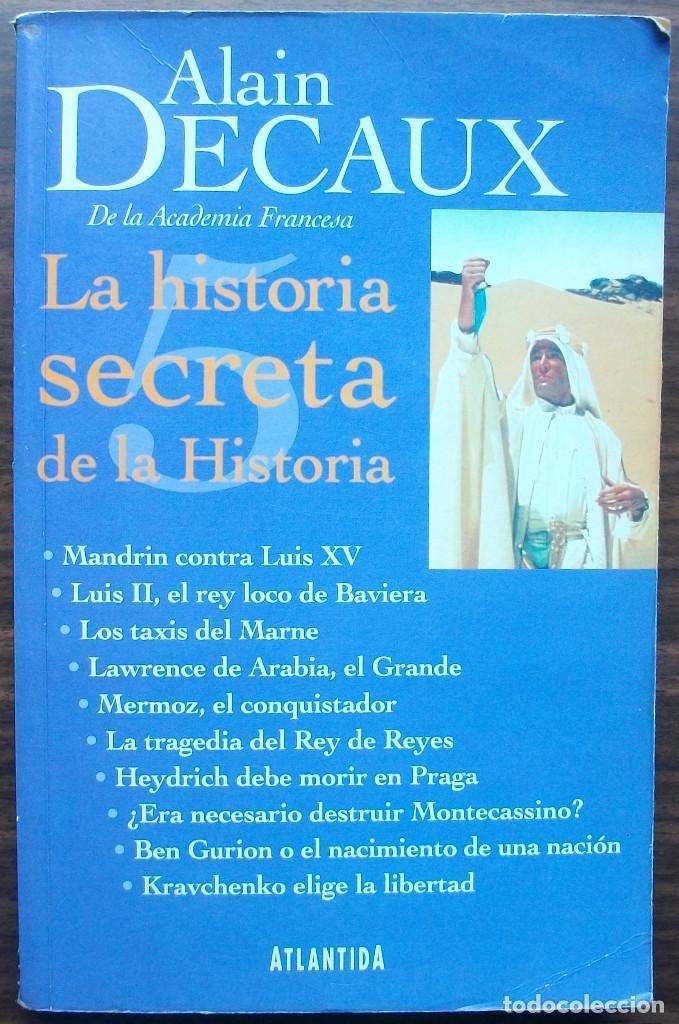 LA HISTORIA SECRETA DE LA HISTORIA. ALAIN DECAUX. (Libros Nuevos - Historia - Otros)