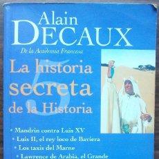 Libros: LA HISTORIA SECRETA DE LA HISTORIA. ALAIN DECAUX.. Lote 141507226