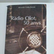 Libros: RÁDIO OLOT 50 ANYS-HISTORIA I FOTOGRAFIAS 50 ANYS DE HISTORIA- 1951-2001- ALEXANDRE CUELLA BASSOLS. Lote 141933102