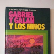 Libros: GABRIEL Y GALAN Y LOS NIÑOS EDITORIAL EVEREREST-1988. Lote 143382840
