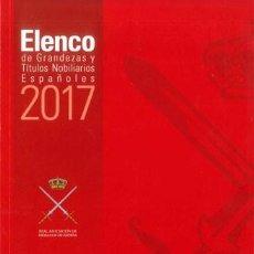 Libros: ELENCO DE GRANDEZAS Y TÍTULOS NOBILIARIOS ESPAÑOLES. 2017 - EDICIONES HIDALGUÍA.. Lote 143651674