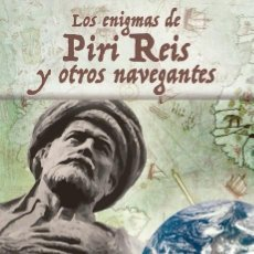 Libros: LOS ENIGMAS DE PIRI REIS Y OTROS NAVEGANTES (J.J. MONTEJO) GLYPHOS 2016. Lote 143654110