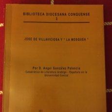Libros: LA MOSQUEA JOSÉ DE VILLAVICIOSA ( CUENCA)1927 ANGEL GONZÁLEZ PALENCIA. Lote 195342125