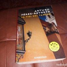 Libros: ARTURO PÉREZ REVERTE _ LA PIEL DEL TAMBOR. Lote 145964434