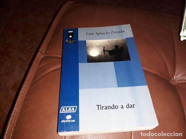 TIRANDO A DAR _ LUIS IGNACIO PARADA (Libros Nuevos - Historia - Otros)