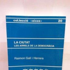 Libros: STQ.RAIMON GALI.LA CIUTAT.EDT, BARCELONESA. . . Lote 146490314