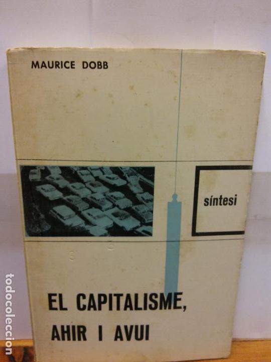 STQ.MAURICE DOBB.EL CAPITALISME, AHIR I AVUI.EDT, NOVA TERRA. . (Libros Nuevos - Historia - Otros)