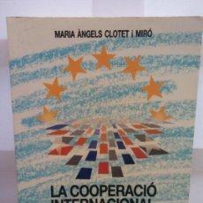 Libros: STQ.MARIA ANGELS CLOTET.LA COOPERACIO INTERNACIONAL DELS MUNICIPS EN EL MARC... .. Lote 146509706