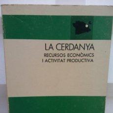 Libros: STQ.LA CERDANYA RECURSOS ECONOMICS I ACTIVITAT PRODUCTIVA. .. Lote 146510158