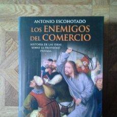 Libros: ANTONIO ESCOHOTADO - LOS ENEMIGOS DEL COMERCIO - HISTORIA DE LAS IDEAS SOBRE LA PROPIEDAD PRIVADA I. Lote 189968885