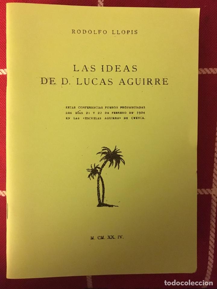LAS IDEAS DE D.LUCAS AGUIRRE,RODOLFO LLOPIS 1924 CUENCA (Libros Nuevos - Historia - Otros)