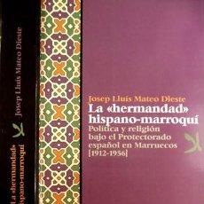 """Livres: LA """"HERMANDAD"""" HISPANO-MARROQUÍ. POLÍTICA Y RELIGIÓN BAJO EL PROTECTORADO ESPAÑOL EN MARRUECOS.2003. Lote 150084002"""