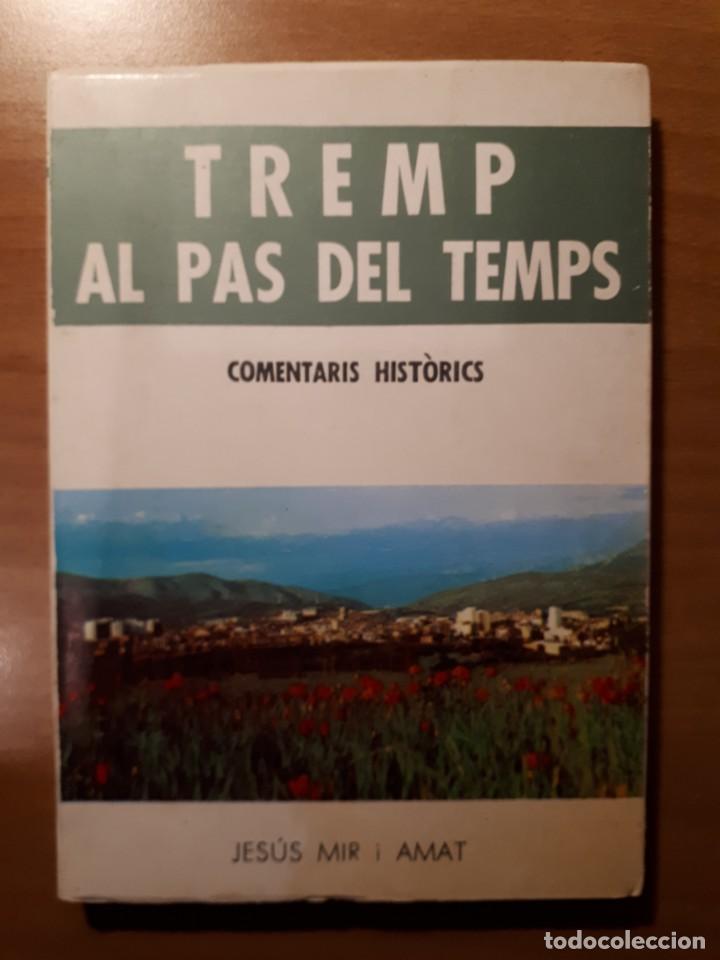 TREMP AL PAS DEL TEMPS. COMENTARIS HISTÒRICS. JESÚS MIR I AMAT (Libros Nuevos - Historia - Otros)