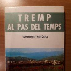 Libros: TREMP AL PAS DEL TEMPS. COMENTARIS HISTÒRICS. JESÚS MIR I AMAT. Lote 150569630