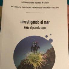 Libros: INVESTIGANDO AL MAR. VIAJE AL PLANETA AGUA. Lote 151637420