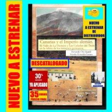 Libros: CANARIAS Y EL IMPERIO ALEMÁN - EL VALLE DE LA OROTAVA Y LAS CAÑADAS DEL TEIDE - NICOLÁS LEMUS - 35 €. Lote 152593542