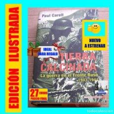 Libros: TIERRA CALCINADA LA GUERRA EN EL FRENTE RUSO PAUL CARELL SEGUNDA GUERRA MUNDIAL URSS RUSIA WERHMACHT. Lote 153351194