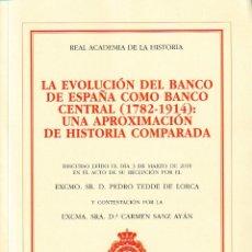 Libros: LA EVOLUCIÓN DEL BANCO DE ESPAÑA COMO BANCO CENTRAL 1782-1914 (TEDDE DE LORCA) R. A. Hª 2019. Lote 153863726