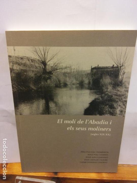 BJS.VARIOS.EL MOLI DE L´ABADIA I ELS SEUS MOLINERS.EDT, ESPAI.. (Libros Nuevos - Historia - Otros)