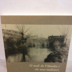 Libros: BJS.VARIOS.EL MOLI DE L´ABADIA I ELS SEUS MOLINERS.EDT, ESPAI... Lote 154093486